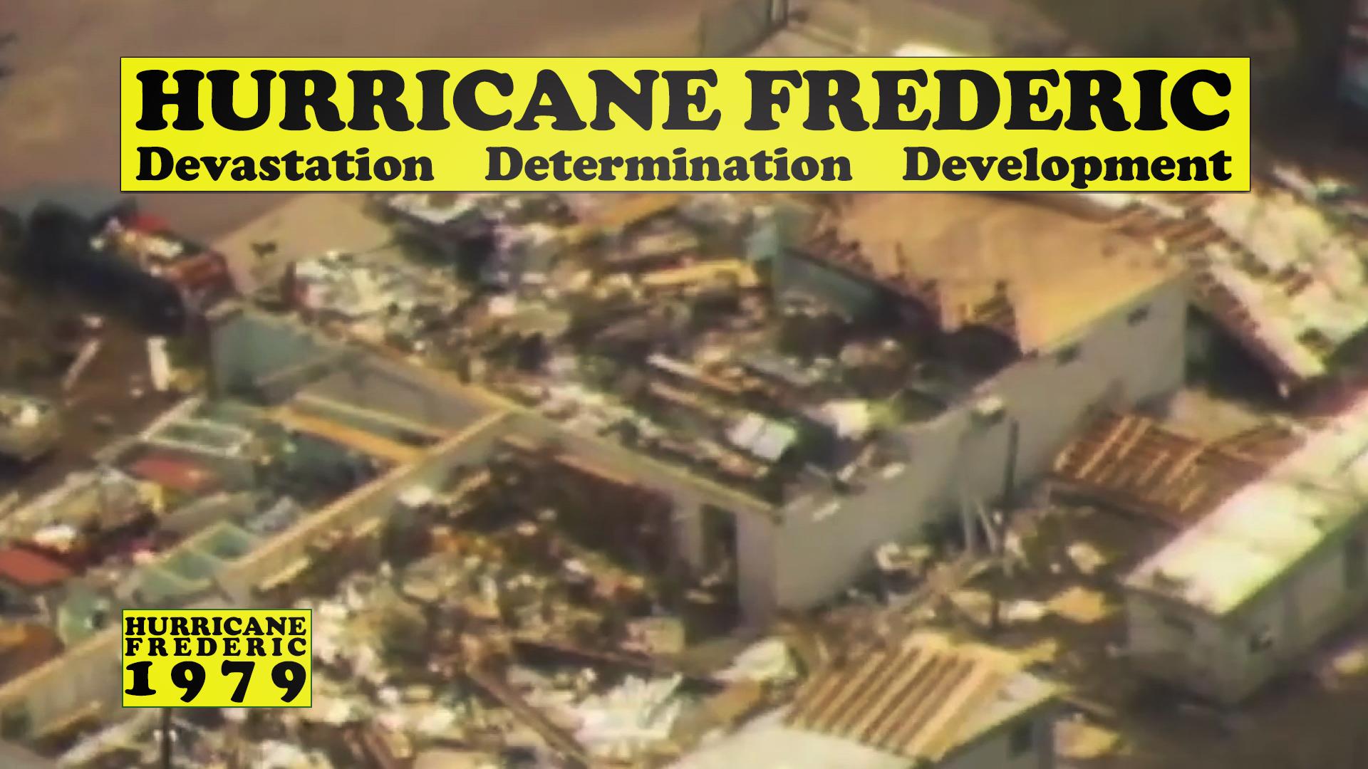 Hurricane Frederic: Devastation, Determination, Development