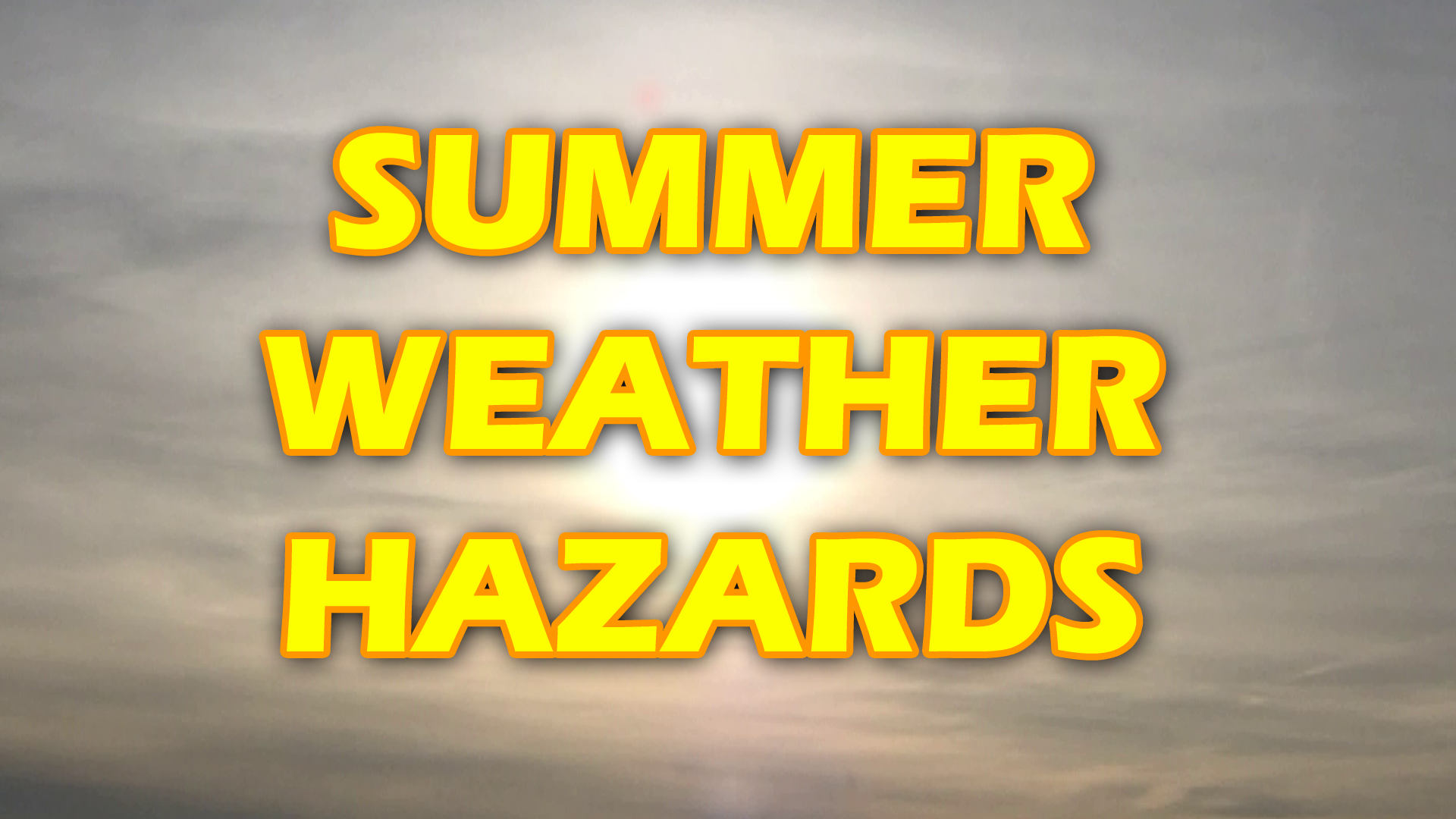 Summer Weather Hazards heat ozone uv radiation